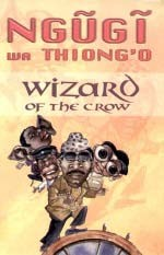 Ngugi and Thiongo : Wizard of the crow